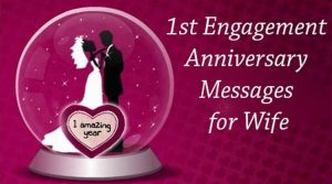 Top 25 Best Happy 1st Engagement Anniversary Quotes For Wife